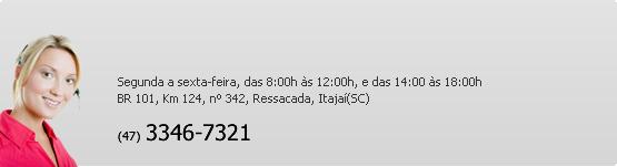 Segunda a sexta-feira, das 8:00h às 12:00h, e das 14:00 às 18:00h - Rua Modesto Fernandes Vieira nº 1- sala 10 - Dom Bosco, Itajaí/SC, CEP: 88303-396